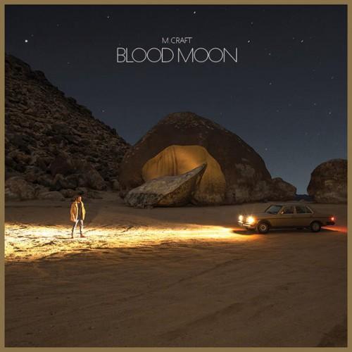 10/12/2016 : M CRAFT - Blood Moon
