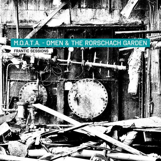 11/05/2015 : M.O.A.T.A.-OMEN & THE RORSCHACH GARDEN - Frantic Sessions