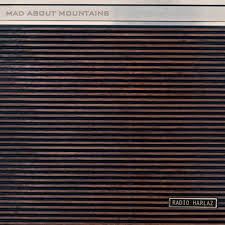 11/12/2016 : MAD ABOUT MOUNTAINS - Radio Harlaz