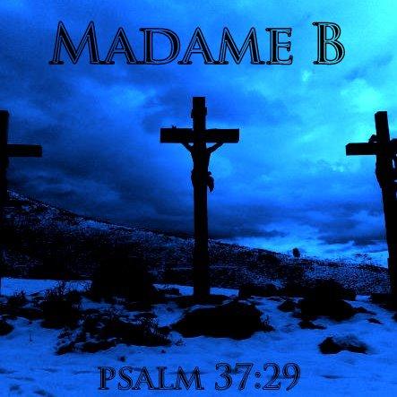12/12/2011 : MADAME B - Psalm 37.29