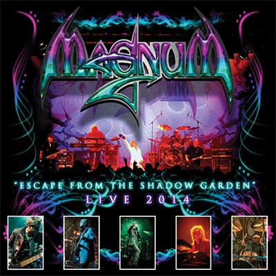 21/04/2015 : MAGNUM - Escape from the Shadow Garden live 2014 (CD or LP)