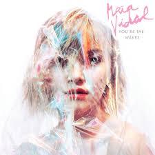 19/10/2015 : MAIA VIDAL - You're the Waves