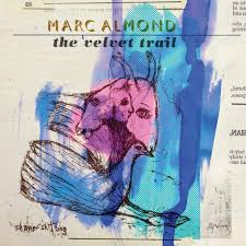 18/01/2016 : MARC ALMOND - The Velvet Trail