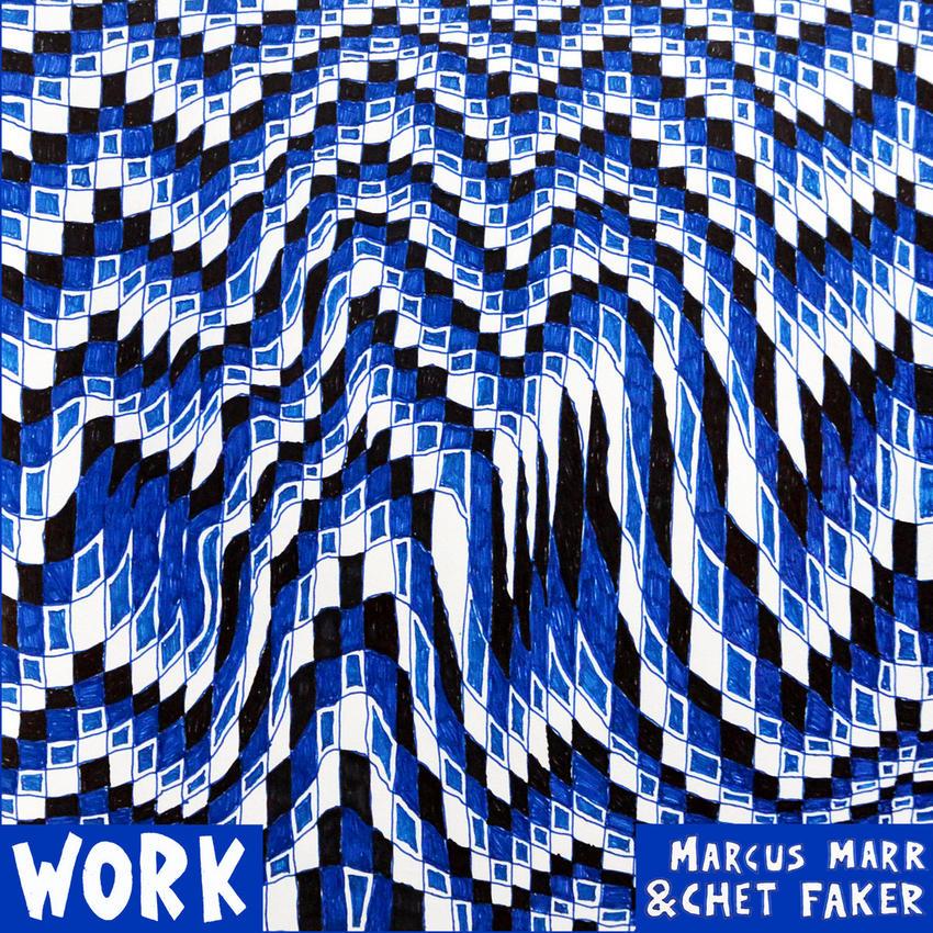 04/01/2016 : MARCUS MARR & CHET FAKER - Work (EP)