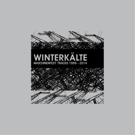 21/11/2014 : WINTERKÄLTE - Maschinenfest Tracks 1999-2014