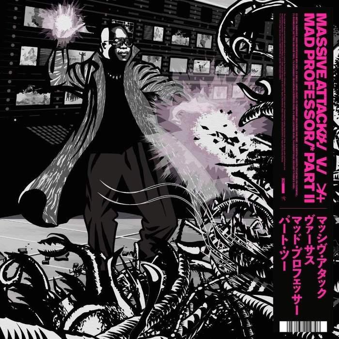 16/10/2019 : MASSIVE ATTACK - Massive Attack vs Mad Professor Part II   Mezzanine Remix Tapes