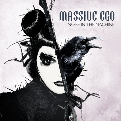 06/07/2015 : MASSIVE EGO - Noise In The Machine