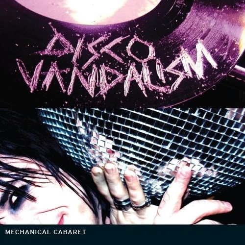 13/07/2011 : MECHANICAL CABARET - Disco Vandalism