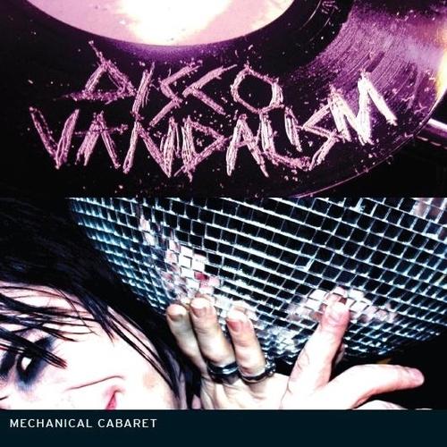 13/07/2011 : MECHANICAL CABARET - Disco Vandalism