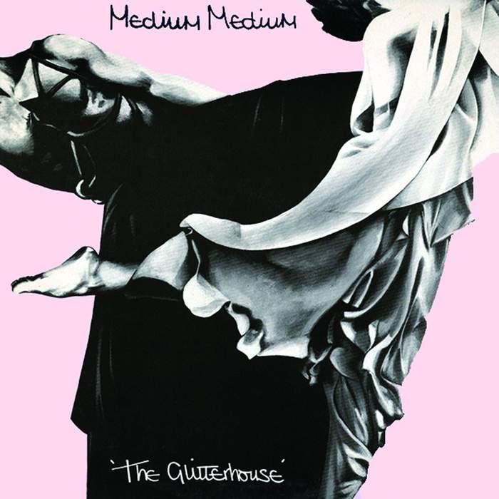 11/12/2016 : MEDIUM MEDIUM - The Glitterhouse