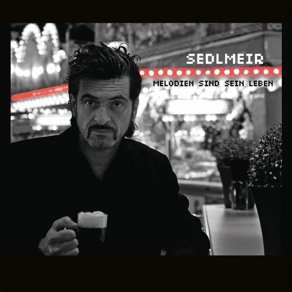 09/12/2016 : SEDLMEIR - Melodien sind sein Leben
