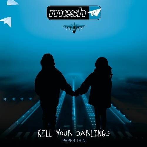 10/12/2016 : MESH - Kill Your Darlings