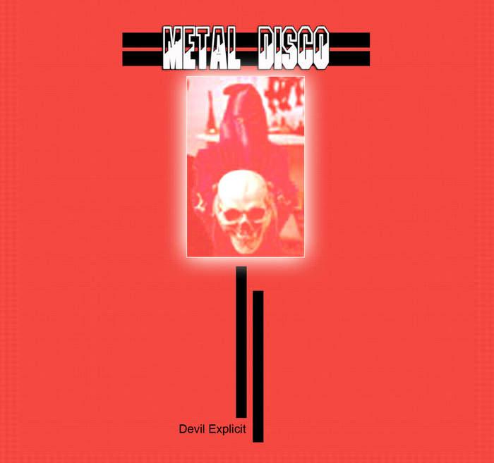 15/03/2018 : METAL DISCO - Devil Explicit