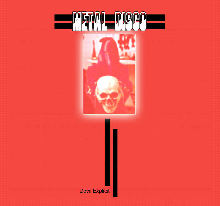 15/03/2018 : METAL DISCO - Devil Explicit