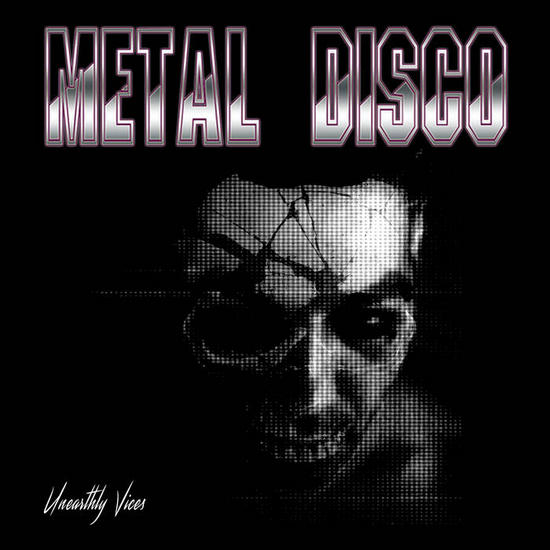 01/09/2015 : METAL DISCO - Unearthly Vices