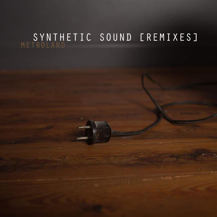 10/12/2016 : METROLAND - Synthetic Sound (EP)