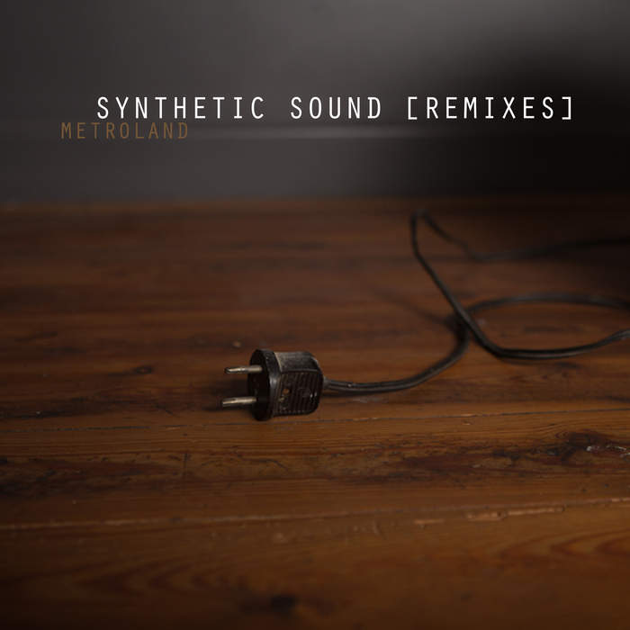 10/12/2016 : METROLAND - Synthetic Sound (EP)