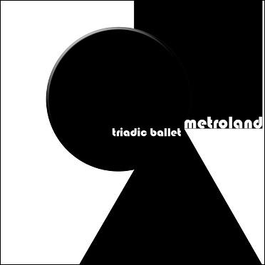 NEWS Metroland to launch massive 3CD album: 'Triadic ballet