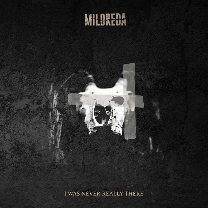 27/07/2021 : MILDREDA - I was never really there