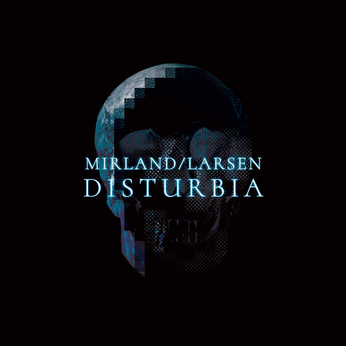 31/01/2018 : MIRLAND/LARSEN - Disturbia