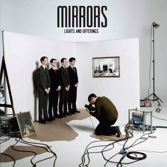 27/07/2011 : MIRRORS - Lights and Offerings
