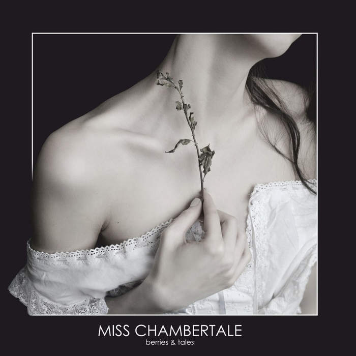 28/12/2018 : MISS CHAMBERTALE - Berries and Tales