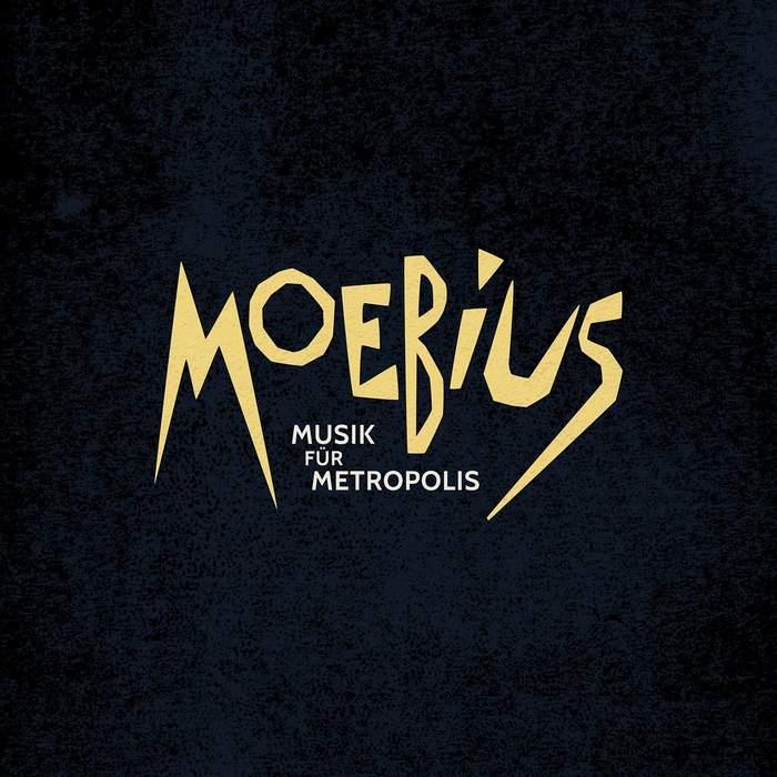 11/04/2017 : MOEBIUS - Musik Fur Metropolis