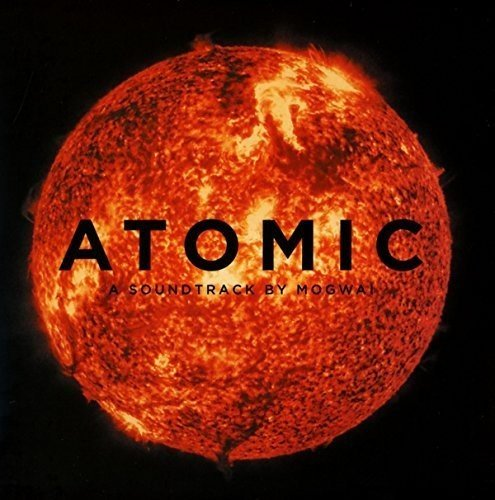 09/12/2016 : MOGWAI - Atomic OST