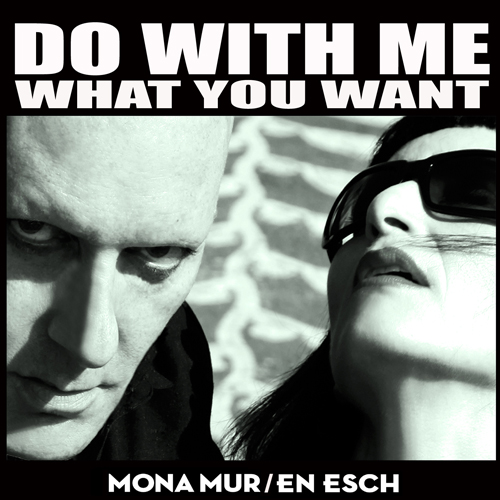 31/12/2011 : MONA MUR/EN ESCH - Do With Me What You Want