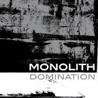 10/12/2016 : MONOLITH - Domination