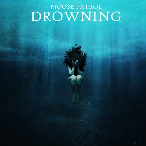 31/10/2013 : MOOSE PATROL - Drowning EP