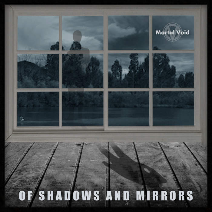 06/12/2017 : MORTAL VOID - Of shadows and mirrors
