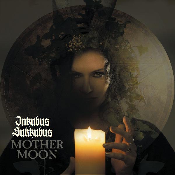23/11/2015 : INKUBUS SUKKUBUS - Mother Moon