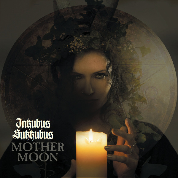 23/11/2015 : INKUBUS SUKKUBUS - Mother Moon