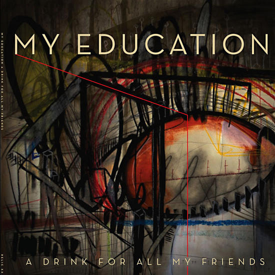08/01/2014 : MY EDUCATION - A Drink For All My Friends
