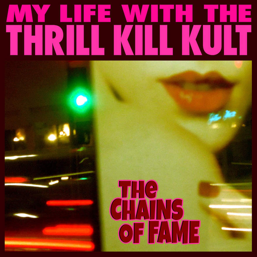NEWS MY LIFE WITH THE THRILL KILL KULT Reveal New Single, 'The Chains of Fame' Off Upcoming LP