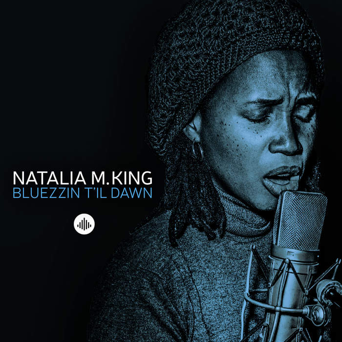 09/12/2016 : NATALIA M. KING - Bluezzin t'il Dawn