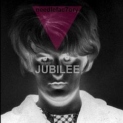 04/07/2012 : NEEDLE FACTORY - Jubilee