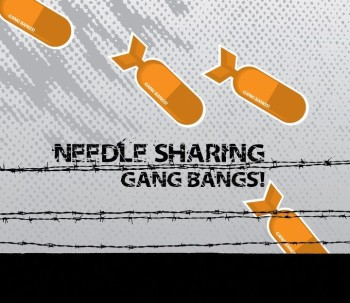 27/11/2011 : NEEDLE SHARING - Gang Bangs!