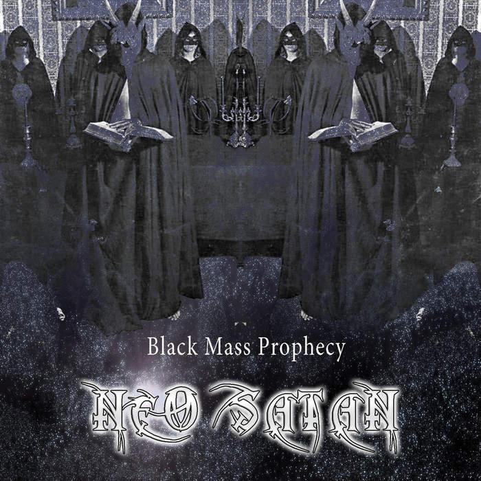 15/03/2017 : NEO SATAN - Black Mass Prophecy