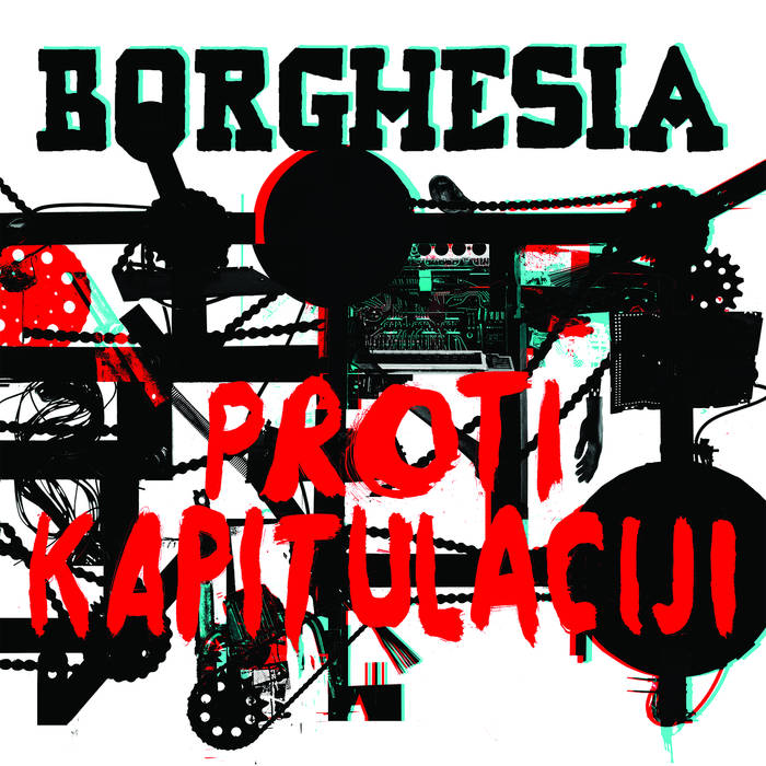NEWS New album by BORGHESIA - Proti kapitulaciji (Against Capitulation) - Out now!