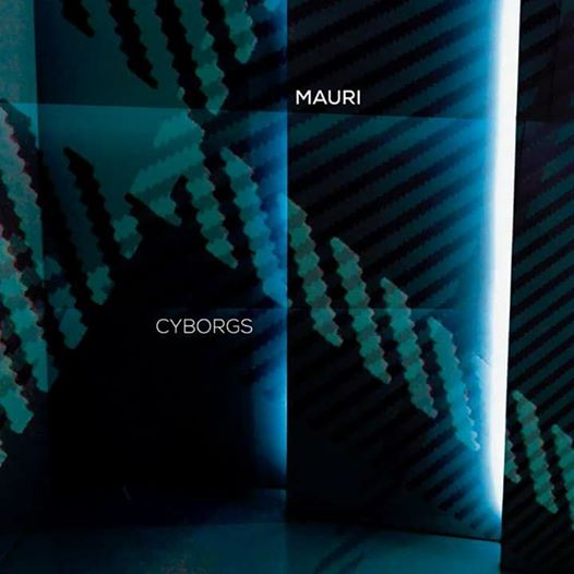 NEWS New album from Electronica project MAURI - 'CYBORGS'