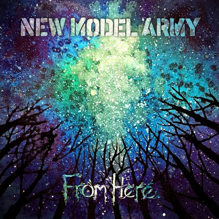 18/10/2019 : NEW MODEL ARMY - From Here