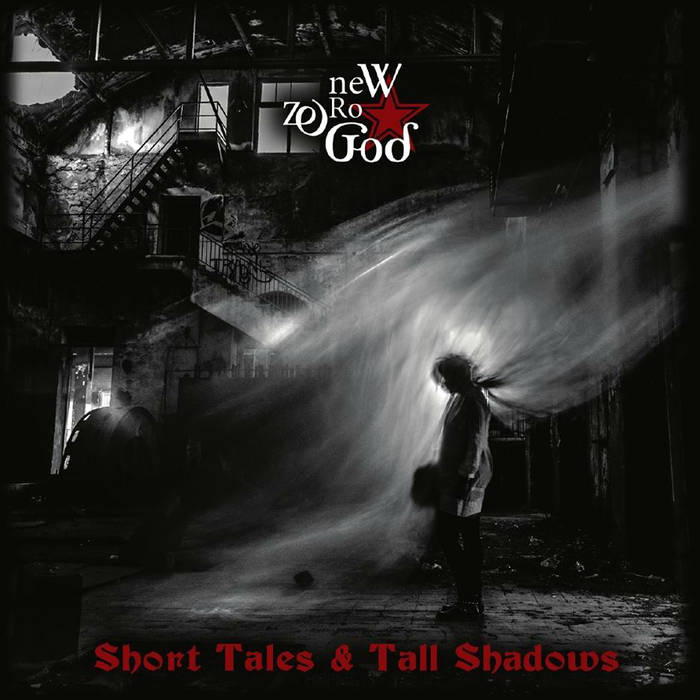 09/12/2016 : NEW ZERO GOD - Short Tales & Tall Shadows