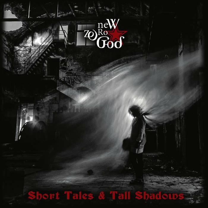 09/12/2016 : NEW ZERO GOD - Short Tales & Tall Shadows