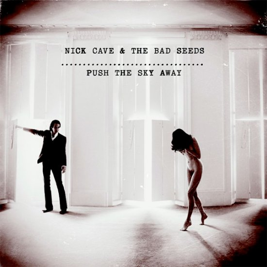 11/03/2013 : NICK CAVE & THE BAD SEEDS - Push the sky away