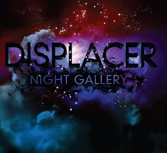 16/06/2011 : DISPLACER - Night gallery