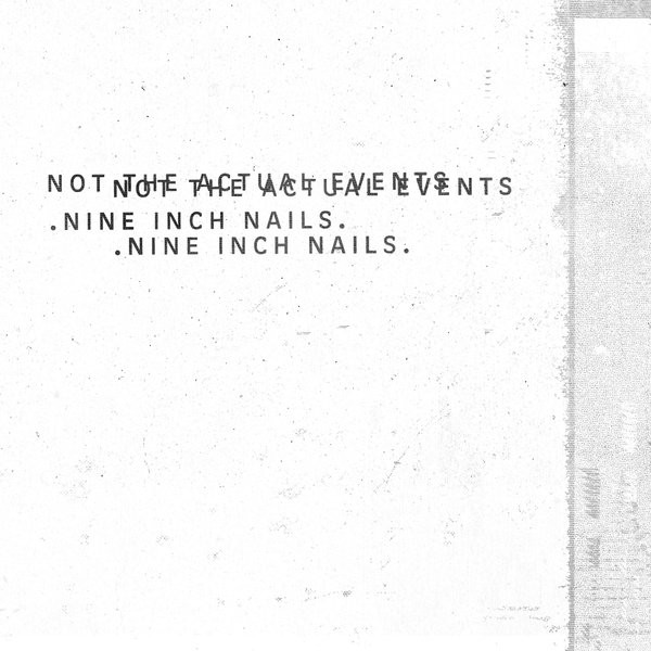 NEWS On this day, 3 years ago, Nine Inch Nails released 'Not the Actual Events'.