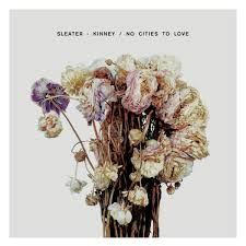 07/02/2015 : SLEATER KINNEY - No Cities To Love