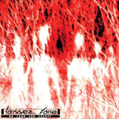 24/08/2011 : LAISSEZ FAIRE - No Land for Escape